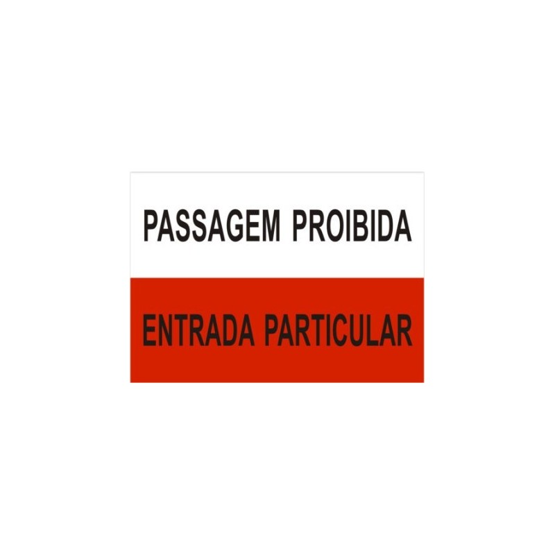 Placa Sinalética Modelo 16 (Passagem Proibida)